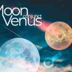 The Moon Conjunct Venus  -  What It Symbolizes & Means For Your Life