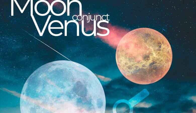 Moon Conjunct Venus