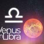 Venus In Libra – What Does This Symbolize & How Does It Affect Your Life?