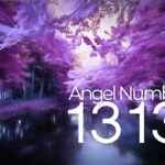 Angel Number 1313 - Symbolism & Meaning