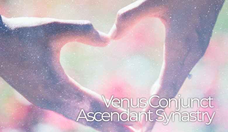 Venus Conjunct Ascendant Synastry