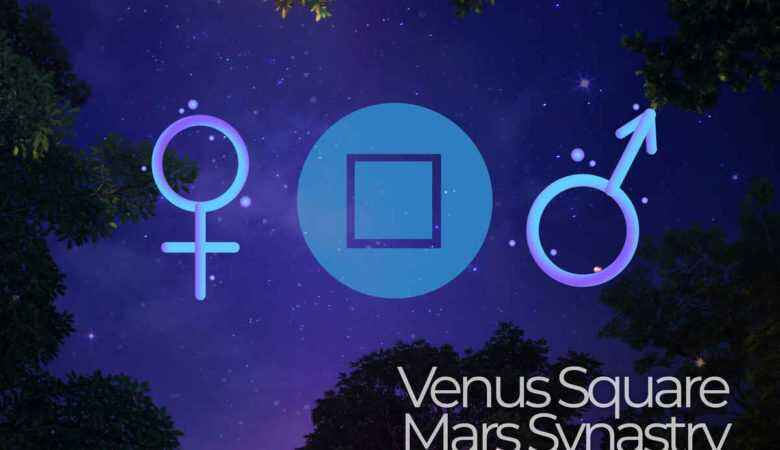 Venus Square Mars Synastry
