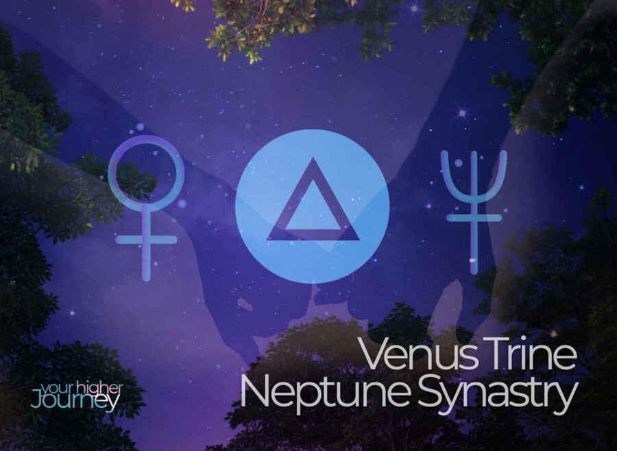 Venus Trine Neptune Synastry