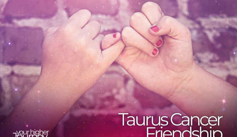 Taurus and Cancer Friendship