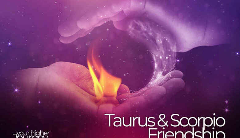 Taurus and Scorpio Friendship