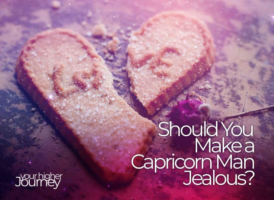 Make Capricorn Man Jealous
