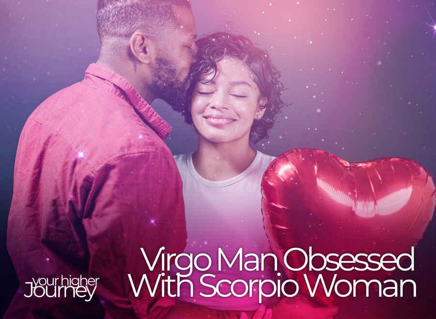 Virgo Man Obsessed With Scorpio Woman