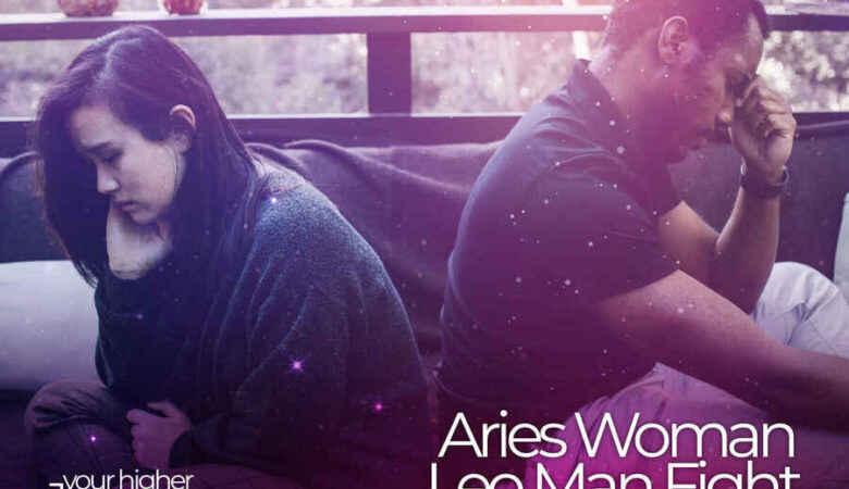 Aries Woman Leo Man Fight