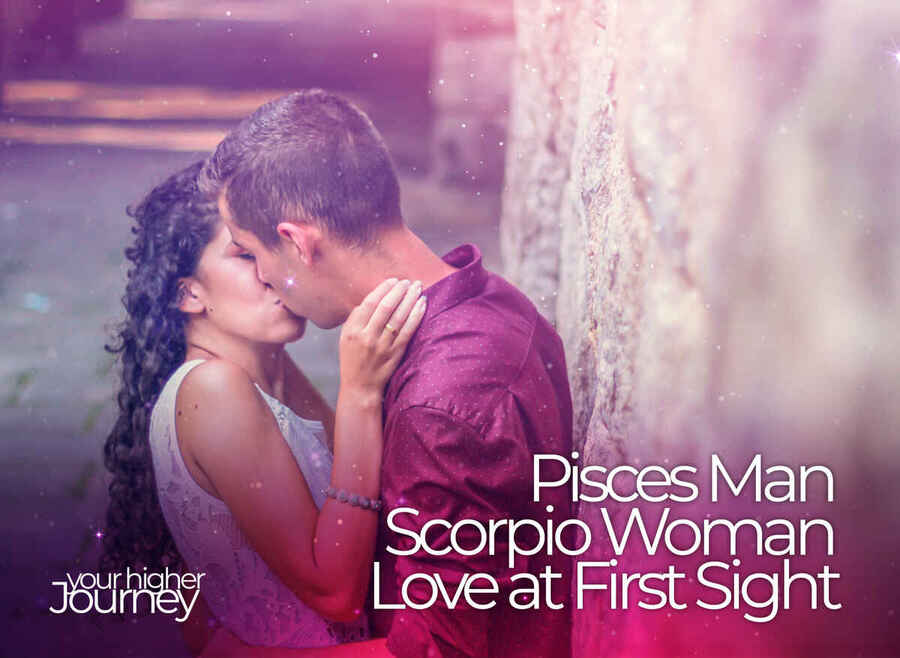 Pisces Man Scorpio Woman Love at First Sight