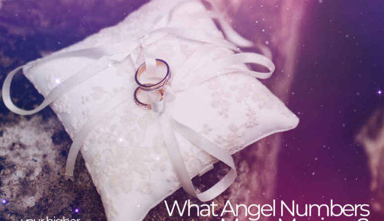 What Angel Numbers Mean Marriage