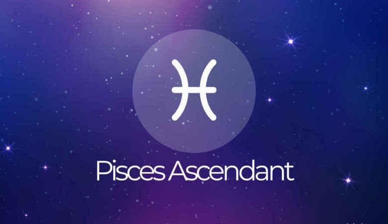 Pisces Ascendant